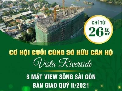 Cơ hội cuối cùng sở hữu căn hộ Vista Riverside - Vị trí độc tôn 3 mặt view sông Sài Gòn